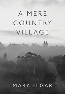 A Mere Country Village by Mary Elgar Book