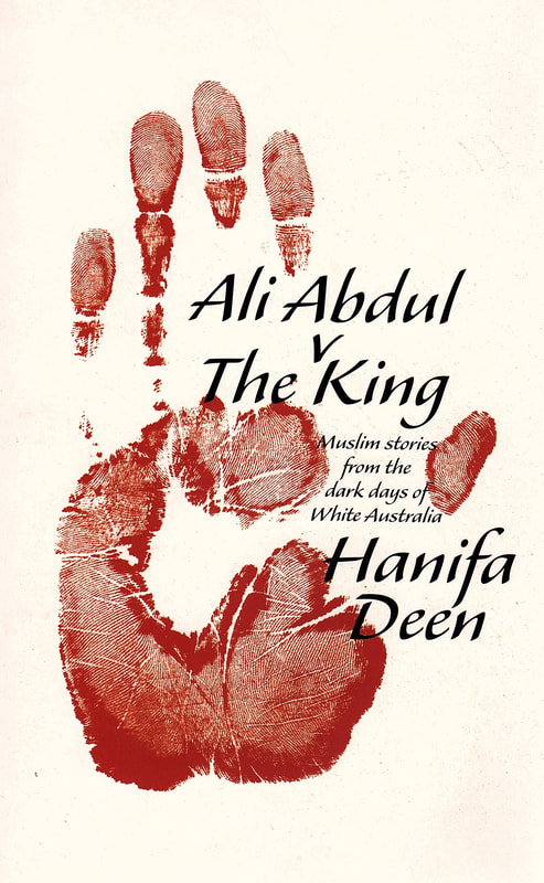 Ali Abdul v The King: Muslim Stories from the Dark Days of White Australia by Hanifa Deen